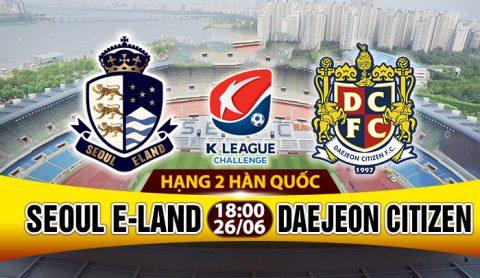 Nhận định bóng đá: Dìm nhau tận đáy trận Seoul E-Land vs Daejeon Citizen, 18h00 ngày 26/6