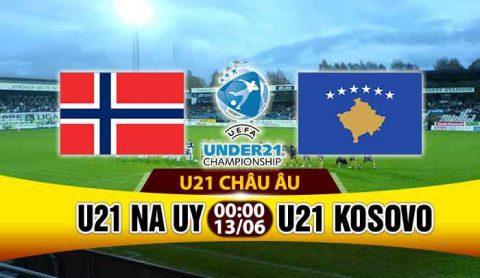 Nhận định: U21 Na Uy vs U21 Kosovo, 0h00 ngày 13/6