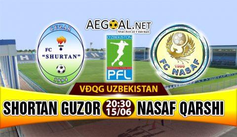 Nhận định Shortan Guzor vs Nasaf Qarshi, 20h30 ngày 15/6