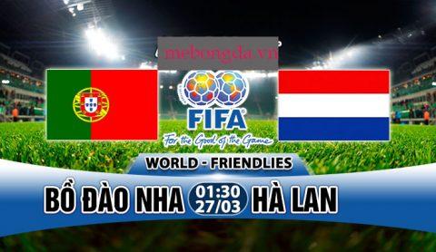 Link sopcast: Hà Lan vs Bồ Đào Nha 1h30 ngày 27/3