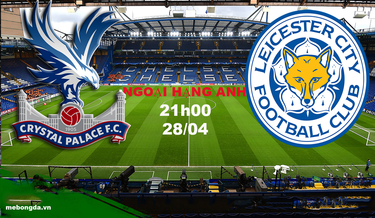 Link sopcast: Crystal Palace vs Leicester, 21h00 ngày 28/04