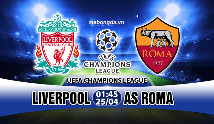 Link sopcast: Liverpool vs AS Roma, 01h45 ngày 25/4