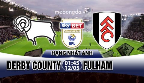 Link sopcast: Derby County vs Fulham, 01h45 ngày 12/5