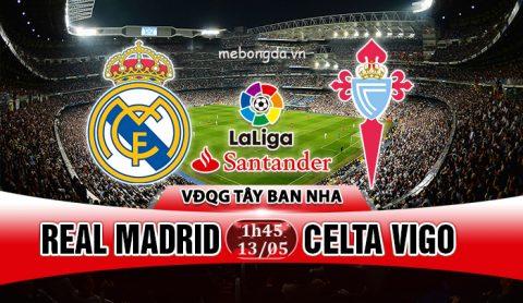 Link sopcast: Real Madrid vs Celta Vigo 01h45 ngày 13/5