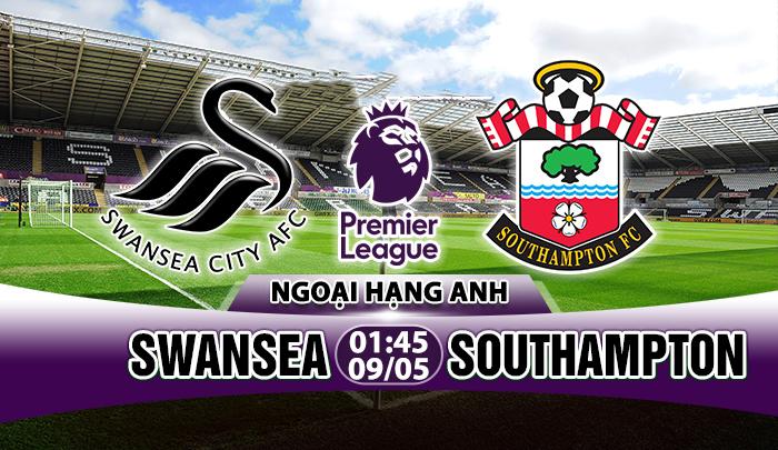 Link sopcast: Swansea vs Southampton, 01h45 ngày 09/5