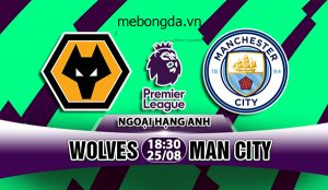 Link sopcast: Wolves vs Man City, 18h30 ngày 25/8