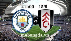 Link sopcast: Man City vs Fulham 21h00, 15/9 vòng 5 Ngoại hạng Anh