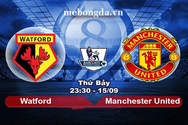 Link sopcast: Watford vs Man Utd 23h30 15/09/18