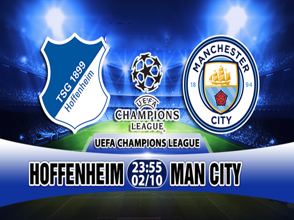 Link sopcast: Hoffenheim vs Man City, 23h55 ngày 02/10: UEFA Champions League