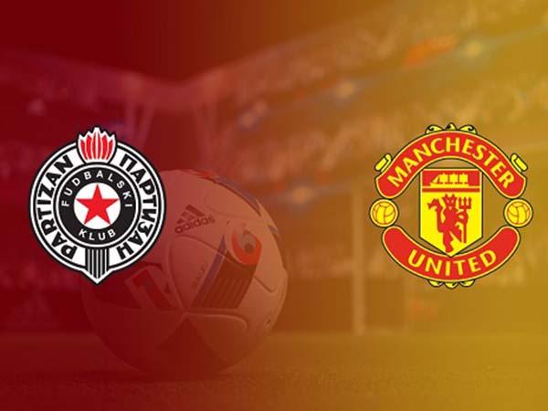 Nhận định Partizan vs Man United : Quỷ đỏ khó quay lại quỹ đạo