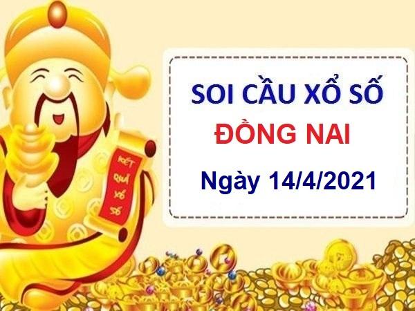 Soi cầu XSDN ngày 14/4/2021 chốt lô số đẹp đài Đồng Nai hôm nay thứ 4