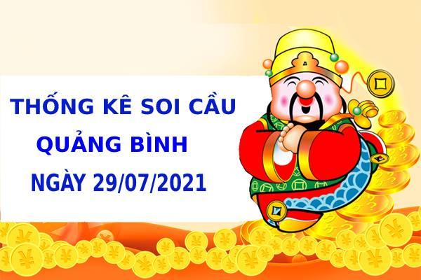 Thống kê soi cầu xổ số Quảng Bình ngày 29/7/2021 hôm nay