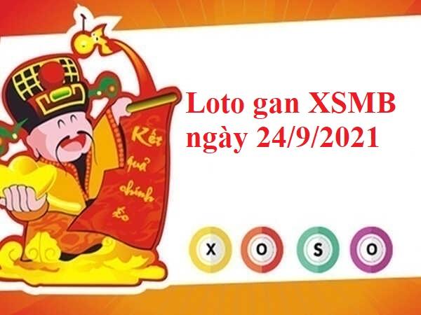 Loto gan KQXSMB ngày 24/9/2021 hôm nay